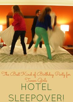 The Best Kind of Tween Birthday Party: Hotel Sleepover