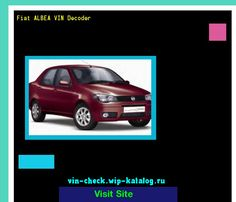 Fiat ALBEA VIN Decoder - Lookup Fiat ALBEA VIN number. 133130 - Fiat. Search Fiat ALBEA history, price and car loans.