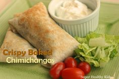 Crispy baked chimichangas.  Quick and simple from Super Healthy Kids