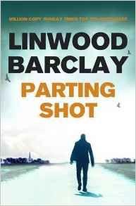 Parting Shot: Amazon.co.uk: Linwood Barclay: 9781409163930: Books