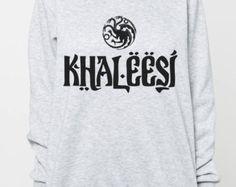 Khaleesi Game of Thrones Shirt Sweatshirt