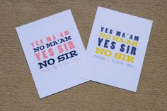 Yes Ma'am Yes Sir  Manners by SevenElles on Etsy, $19.99