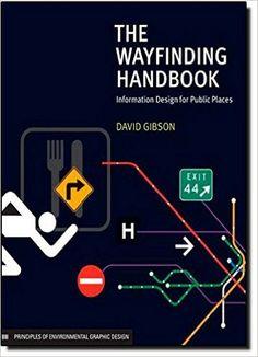 The Wayfinding Handbook: Information Design for Public Places: David Gibson: 9781568987699: Amazon.com: Books