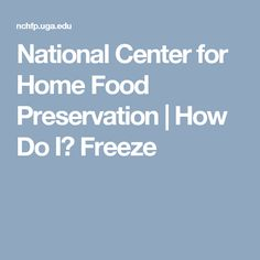 National Center for Home Food Preservation | How Do I? Freeze