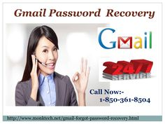 If your important mails have deleted by mistake, then don't take stress because we are here for you and help you to recover your deleted mails. Our tech support team always ready to resolve your problem within a minute. For getting our services, you can call on our Gmail Password Recovery phone number 1-850-361-8504 and stay tuned with our experts until your problem gets sorted out. http://www.monktech.net/gmail-forgot-password-recovery.html