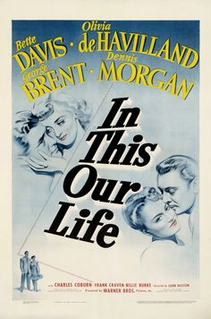 4/11/14  1:49p  Warner Bros. ''In this Our Life'' Bette Davis  Olivia de Havilland  Dennis Morgan George Brent    1943