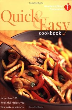 American Heart Association Quick & Easy Cookbook: More Than 200 Healthful Recipes You Can Make in Minutes $9.87