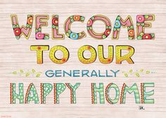 Generally happy home. Mary Engelbreit                                                                                                                                                     More