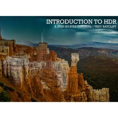 """Introduction To HDR, by Trey Ratcliff : """"This eBook contains the same information found in Trey's Free HDR Tutorial but in the form of a beautiful eBook that you can read offline."""""""