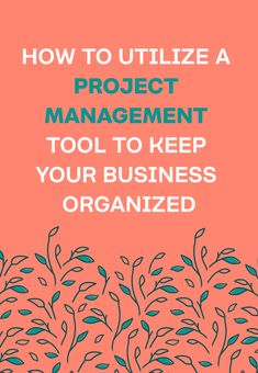 4 Ways To Utilize A Project Management Tool In Your Business | #business101 #businesstools #businessoperations