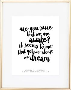 Shakespeare Quote / A Midsummer Night's Dream / Are You Sure That We Are Awake? / Shakespeare Print / Mystical Print / Up to Poetry Quotes, Book Quotes, Words Quotes, Me Quotes, Qoutes, Midsummer Night's Dream Quotes, Midsummer Nights Dream, Shakespeare Quotes, Literary Quotes