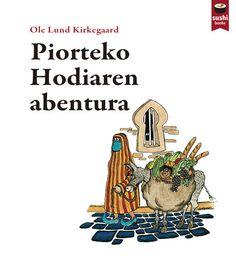 Piorteko hodiaren abentura.  http://katalogoa.mondragon.edu/janium-bin/janium_login_opac.pl?find&ficha_no=109547