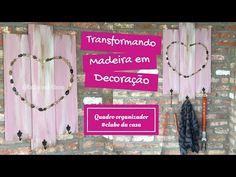 Quadro organizador- transformando madeira em decoração # Clubedacasa - YouTube