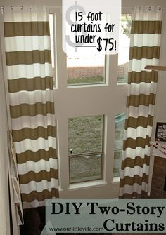 DIY Two-Story Curtains - might work for our space. I wonder if the seams would be really noticeable if we didn't want to paint stripes.