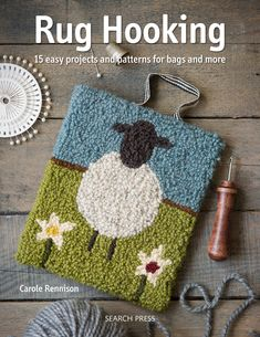 Rug Hooking: Fabulous Easy Projects and Patterns For Bags And More: Carole Rennison: 9781782215332: Amazon.com: Books