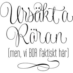Väggord: Ursäkta röran (men, vi bor faktiskt här) Self Love Quotes, Words Quotes, Wise Words, Sayings, Learn Swedish, Spiritual Words, Positive Phrases, Small Words, Life Motivation