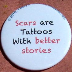 For Conner:  the scars on your arm are beautiful and a part of who you are.