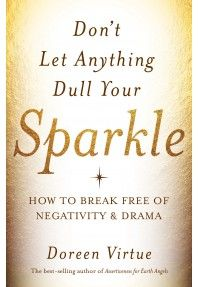 Don't Let Anything Dull Your Sparkle I'm reading this book now and it so great. I'm learning so much abt myself and drama that come around me.