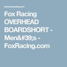 Fox Racing OVERHEAD BOARDSHORT - Men's - FoxRacing.com
