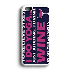 I Drink Wine In My Yoga Pants Am Fit For iPhone 6 Hardplastic Back Protector Framed White FR23 http://www.amazon.com/dp/B016ZQ9T40/ref=cm_sw_r_pi_dp_M3yowb1NGM0M1