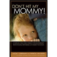 This is one of my favorite infant mental health books.  It's a manual about a psychotherapy approach for young children who have been witnesses to domestic violence.