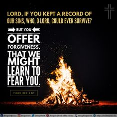 Lord, if you kept a record of our sins, who, O Lord, could ever survive? But you offer forgiveness, that we might learn to fear you. Psalms 130:3-4 NLT Best Bible Verses, Spiritual Needs, Forgiveness, Psalms, Lord, Learning, Studying, Teaching, Onderwijs