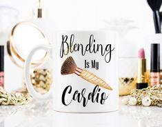 Blending Is My Cardio, Contouring Mug, Makeup Mug, Gift for Makeup Artist, I Contoured Mug, Makeup Artist Mug, Makeup Quote Gift by MysticCustomDesignCo on Etsy