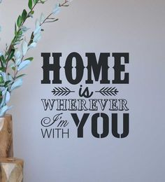 Home is wherever I'm with you BM523 custom vinyl lettering wall words stickers home decor vinyl decor