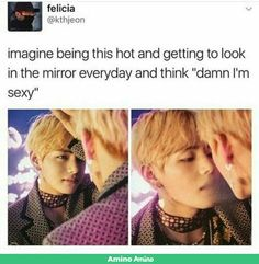 Seriously tho he better think he is sexy😒😍