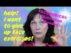Face Exercise - Help! I Want to Give Up My Face Exercise! - YouTube