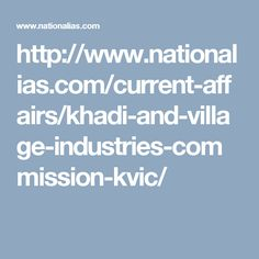 http://www.nationalias.com/current-affairs/khadi-and-village-industries-commission-kvic/