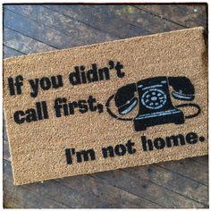 Amazing Didnu0027t Call First , Iu0027m Not Home™ Funny Rude Doormat