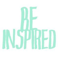 Be Inspired! | #GillyHicksGirl | GillyHicks.com