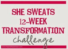The She Sweats 12-Week Transformation Challenge - Make 2014 your best year yet! #heandsheeatclean #fitness #workout
