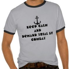 Keep Calm And Demand Trial By Combat men T-Shirt - $20.95  #gameofthrones #tshirts #tyrion #trial