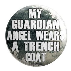 My Guardian Angel Wears a Trench Coat Pinback Button