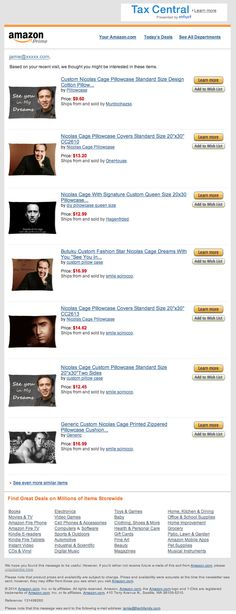 """""""Custom Nicolas Cage Pillowcase..."""" Who knew these products existed? Well, thanks to amazon sending emails based on our recent browsing behavior we now know."""