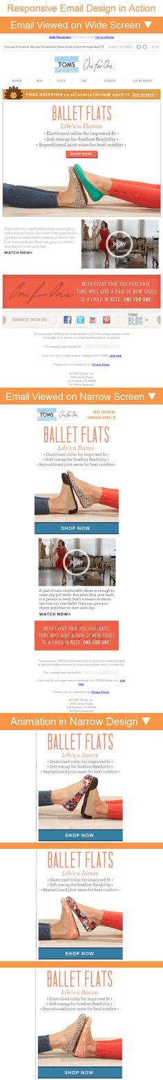 Toms >> sent 4/12/13 >> New Ballet Flats & free shipping on all orders! >> The really interesting thing about Toms' use of responsive design in this email is that the hero image is animated only in the narrow screen version, with the shoes changing as the feet push back and forth. Mobile devices generally have better support for gifs, so this is a clever example of graceful degradation. —Kristina Huffman, Design Practice Lead