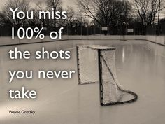 """Inspirational Quote from """"The Great One"""" Wayne Gretzky - said by a hockey player but preached to all athletes"""