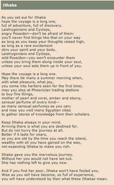 """The journey of life and the voyage home; """"Ithaca"""" by Constantine Cavafy  Written 1911 Ithaca Poem, Friedrich Nietzsche, Poetic Words, Greek Language, Cute Quotes, Words Quotes, Life Words, Inspirational Thoughts, Cool Words"""