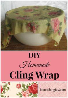 DIY Homemade Cling Wrap   NourishingJoy.com - how to turn plain fabric into elegant easy-to-wash and mold-to-bowls and food cling wrap! (pssst... the secret is a little beeswax)