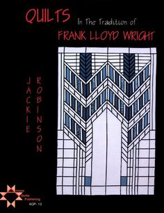 OMG - I wish I could quilt... Quilts in the Tradition of Frank Lloyd Wright