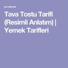 Tava Tostu Tarifi (Resimli Anlatım) | Yemek Tarifleri