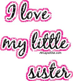 For my baby sister Nicky.I do love you especially for all your craziness. Cute Sister Quotes, Love My Parents Quotes, Sister Birthday Quotes, Happy Birthday Sister, Love Me Quotes, Life Quotes, I Love You Brother, I Miss My Sister, I Do Love You