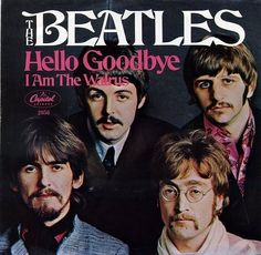 """The Beatles Capitol Single 2056 """"I Am The Walrus"""" / """"Hello Goodbye"""" Produced by George Martin Found a cool site that includes this 45 as one of the greatest 200 """"two-sided hits"""" of all time. Beatles Album Covers, Beatles Albums, Music Album Covers, Beatles Books, Beatles Photos, Pop Rock, Rock And Roll, Lps, Beatles Singles"""