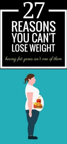 27 reasons why you cannot lose weight.