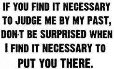 If you find it necessary to judge...