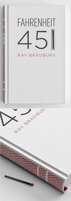 Book design with matchbook surface spine  - Fahrenheit 451 is a dystopian novel which presents a future American society where books are outlawed and firemen burn any house that contains them. By Elizabeth Perez. THIS IS AWESOME!