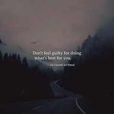 Dont feel guilty for doing what's best for you Sad Quotes, Quotes To Live By, Best Quotes, Love Quotes, Motivational Quotes, Inspirational Quotes, Drama Quotes, Random Quotes, Feeling Guilty Quotes