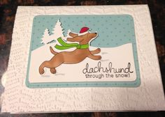 Barb | Flickr - Photo Sharing! Dachshund through the snow card using Holiday Hounds Christmas Stamp set by Newton's Nook designs!